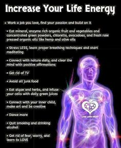 Increase Your life energy.