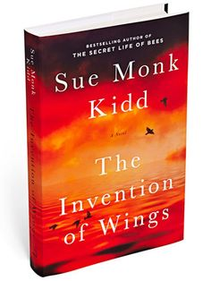 Sue Monk Kidd's The Invention of Wings follows the fraught relationship of a wealthy girl and her maid in 19th-century Charleston ($28, amazon.com)