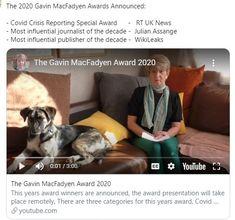 2020 Oct 23: Gavin MacFadyen Awards - Most influential journalist of the decade - Julian Assange - Most influential publisher of the decade - WikiLeaks