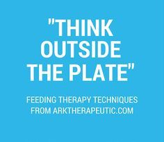 "Ideas on ""thinking outside the plate"" when helping kids with feeding problems and food aversions.  #feedingtherapy"