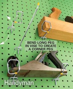 Ever had a plane, level or square get dinged up after falling off the pegboard? Never again. Bend an 8-in.-long pegboard holder into a corner shape by holding it in a vise and pounding it with a hammer to make the series of right angles.  Read more: http://www.familyhandyman.com/tools/storage/clever-tool-storage-ideas/view-all#ixzz3E7JVPulb