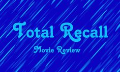 Movie Review : Total Recall (2012) - Awesome sci-fi Action Movie
