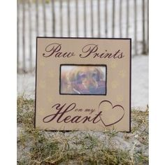 Paw prints on my heart, seems to say it all, as our pets leave their love forever on our hearts. $24.99    What a wonderful way to remember your beloved pet through this handsome handcrafted wood photo frame with this touching saying.
