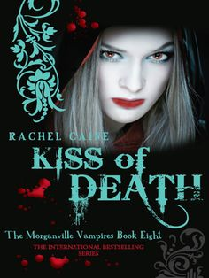 'Kiss of Death' The Morganville Vampires Book 8, by Rachel Caine.