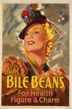 Nothing says glamor like this 40s era ad for Bile Beans, a laxative remedy for all kinds of complaints.