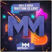 Holl & Rush - Rhythm Is Love | OUT NOW! by Metanoia Music on SoundCloud