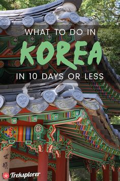 Discover what to do in Korea on a time-crunch with this complete 10-day Korea itinerary  for independent travellers!