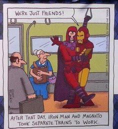 Ironman & Magneto - NOT that there's anything wrong with that!