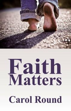 Faith Matters by Carol Round, http://www.amazon.com/dp/B005GHMIHK/ref=cm_sw_r_pi_dp_f0tytb0PPHFEG