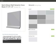 """Semi-Gloss Wall Ceramic Cove Base 4 1/4"""" x 6"""". Porcelain Tile. Flooring & Rugs. Menards. Behr. PPG Pittsburgh. Valspar Paint.  Click the gray Visit button to see the matching paint names."""