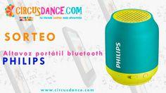 Circus Dance te invita al sorteo de un altavoz portátil bluetooth de Philips