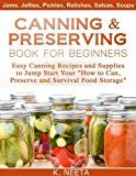 """Free Kindle Book -   Canning and Preserving Book for Beginners: Easy Canning Recipes and Supplies to Jump Start Your """"How to Can, Preserve and Survival Food Storage"""" Check more at http://www.free-kindle-books-4u.com/cookbooks-food-winefree-canning-and-preserving-book-for-beginners-easy-canning-recipes-and-supplies-to-jump-start-your-how-to-can-preserve-and-survival-food-storage/"""