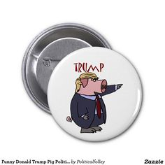 Funny Donald Trump Pig Political Cartoon 2 Inch Round Button