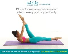 Pilates focuses on your core and effects every part of your body. Join Mantan, and let Pilates make you fit! #Fitness #mantan #bodybuilding #yoga #healthy #thefitnesslounge #pevonia #workout #motivation #healthyliving #weightloss #bodyfitness #gurgaonroad