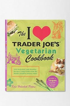 I Love Trader Joes Vegetarian Cookbook