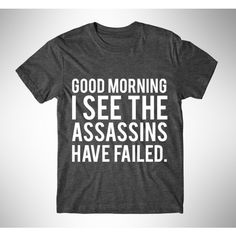Metallic Gold Print Good Morning I See the Assassins Have Failed... ($14) ❤ liked on Polyvore featuring tops, t-shirts, black, women's clothing, fluorescent t shirts, metallic t shirt, graphic print t shirts, metallic shirt and metallic gold t shirt