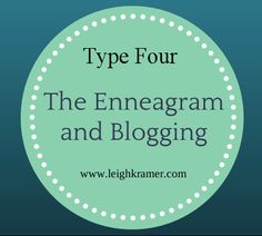 "read later | may help with blogging ""wall"" The Enneagram and Blogging via Leigh Kramer"