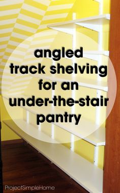 Angled shelving is a match made in heven for an under the stair pantry ~ Project Simple Home