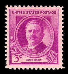 """The 3-cent Famous American Composers stamp issued May 13, 1940, features Victor Herbert (1859-1924). A prolific composer whose works cover a broad range of genres, Herbert is best known for his operettas, including """"The Red Mill,"""" """"Babes in Toyland,"""" and """"Naughty Marietta."""""""
