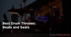 Equipboard brings you the 5 best drum thrones on the market. Check out these reviews before you buy a new drum throne!