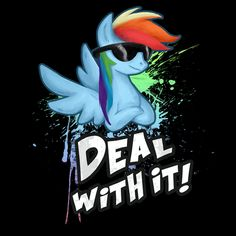 ====== Shirt for Sale ====== Deal With it Rainbow My Little Pony tshirt by Kaiserin   =========================   #mlp #season5