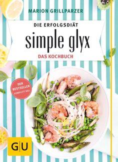 Weitere köstliche Rezepte und wertvolle Ernährungstipps finden Sie in Marion Grillparzers Buch simple glyx – Das Diät Kochbuch, Gräfe und Unzer, 16,99 Euro