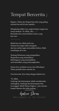 Coretan indah. Hanya padaNya tempat kita bercerita. Quotes Rindu, Words Quotes, Hadith Quotes, Daily Quotes, Reminder Quotes, Self Reminder, Quran Quotes Inspirational, Best Quran Quotes, Cinta Quotes