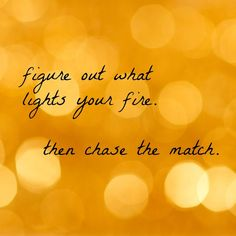 Figure out what lights your fire. www.gracetheday.com