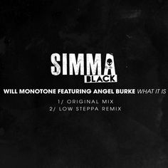 nice Will Monotone feat. Angel Burke – What It Is (Original Mix)