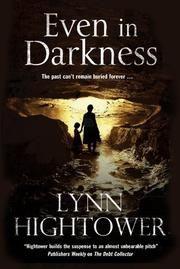 EVEN IN DARKNESS by Lynn Hightower