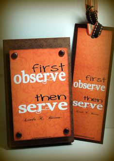 "Pink Polka Dot Creations:  Nov. 2012 Visiting Teaching Handout.  ""First Observe Then Serve""  Free printable for bookmark and a magnet."