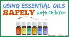 CHILDREN ~ using essential oils safely with children.  **If you sign-up with Young Living, please say Trisha Wieber ID#1823919 referred you.**