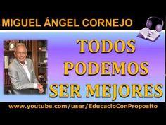 Todos Podemos Ser Mejores | Miguel Angel Cornejo