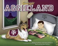 Goodnight Aggieland- children's book.  Pick up a copy at Thread.  www.threadhouston.com, $17.95