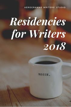 Residencies for Writers in 2018 – New York, Lisbon, Sydney, Paris, Seattle, Shanghai and more.