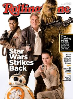 Rolling Stone Magazine cover featuring cast of Star Wars: Episode VII The Force Awakens (Issue 1250/1251, Dec 17-31, 2015). Published by Wenner Media. [Robby Wan Kenobi's House of Fun]