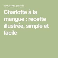 Charlotte à la mangue : recette illustrée, simple et facile