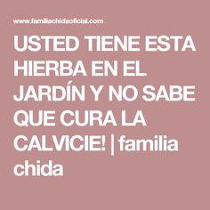 USTED TIENE ESTA HIERBA EN EL JARDÍN Y NO SABE QUE CURA LA CALVICIE!   familia chida