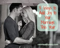 5 Ways to Add Joy to Your Marriage This Year - click the pin to read this inspiring post!
