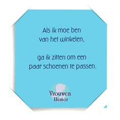 Als ik moe ben van het winkelen... Cool Words, Wise Words, Best Quotes, Funny Quotes, Dutch Words, Dutch Quotes, Quotes And Notes, Quote Of The Day, I Laughed