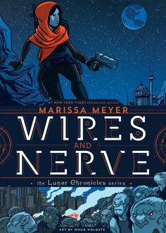 Wires and Nerve, Marissa Meyer's first graphic novel, is to be released on January 31, 2017!