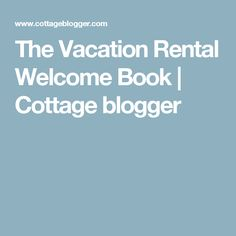 The Vacation Rental Welcome Book