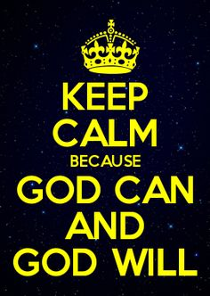 GOD CAN AND GOD WILL