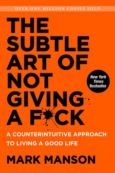 The Subtle Art of Not Giving a F*ck: A Counterintuitive Approach to Living a Good Life by Mark Manson - it's an interesting read