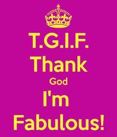 tgif-thank-god-im-fabulous-1.png (600×700)