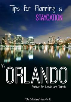 Tips for Planning a Staycation or Vacation in ORLANDO from The Educators' Spin On It Featuring favorite spots of locals!