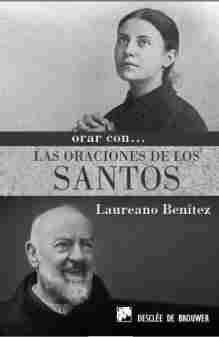oraciones de los santos a Cristo, por Laureano Benitez Grande-Caballero