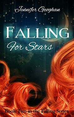 Falling for Stars (The Falling Series Book 2) by [Geoghan, Jennifer]