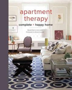 Apartment Therapy : Complete + Happy Home