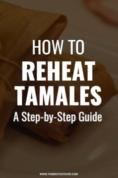 Want to know the best way to reheat tamales? We look at the 3 best methods to use when reheating tamales, as well as other useful information to warming up this popular Mexican dish How To Reheat Tamales, Mexican Dishes, Mexican Food Recipes, Cooking Tips, Sweet Treats, Favorite Recipes, Good Things, Popular, Shopping